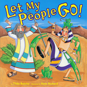 Cover of book: Let My People Go! By Tilda Balsley and Ilene Richard